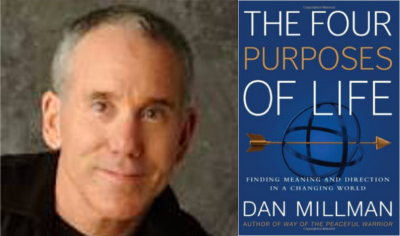 Dan Millman – The Four Purposes of Life