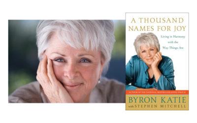 Byron Katie – A Thousand Names for Joy