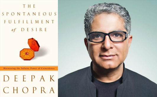 Dr. Deepak Chopra  – The Spontaneous Fulfillment of Desire