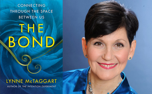 Lynne McTaggart – The Bond   Shows 1 & 2
