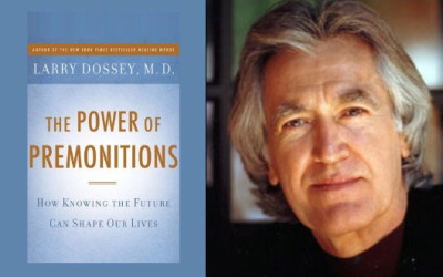 Dr. Larry Dossey – The POWER of PREMONITIONS